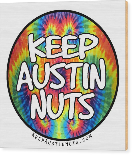 Keep Austin Nuts Wood Print