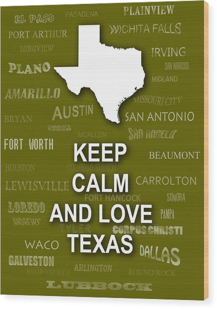 Keep Calm And Love Texas State Map City Typography Wood Print