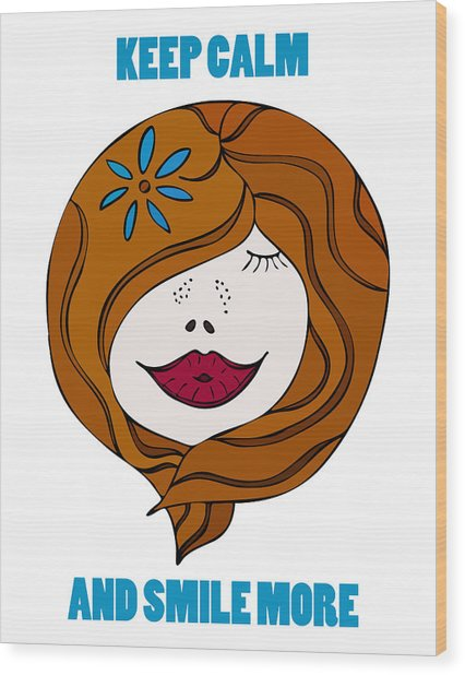 Keep Calm And Smile More Wood Print by Frank Tschakert