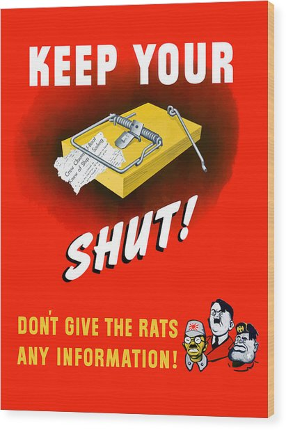 Keep Your Trap Shut -- Ww2 Propaganda Wood Print
