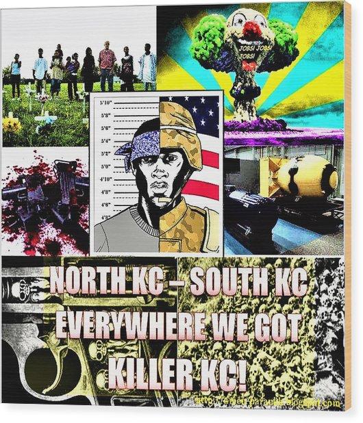 Killer Kc Wood Print