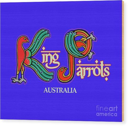 King Parrots Australia Wood Print