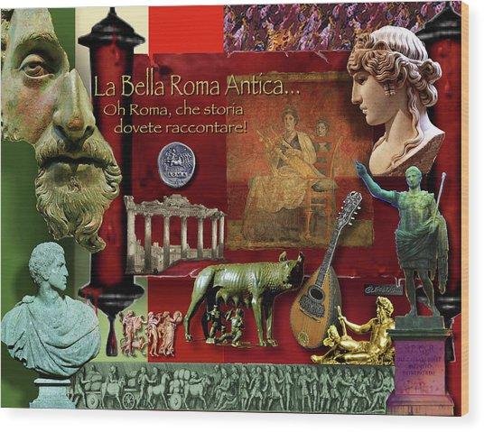 La Bella Roma Antica Wood Print