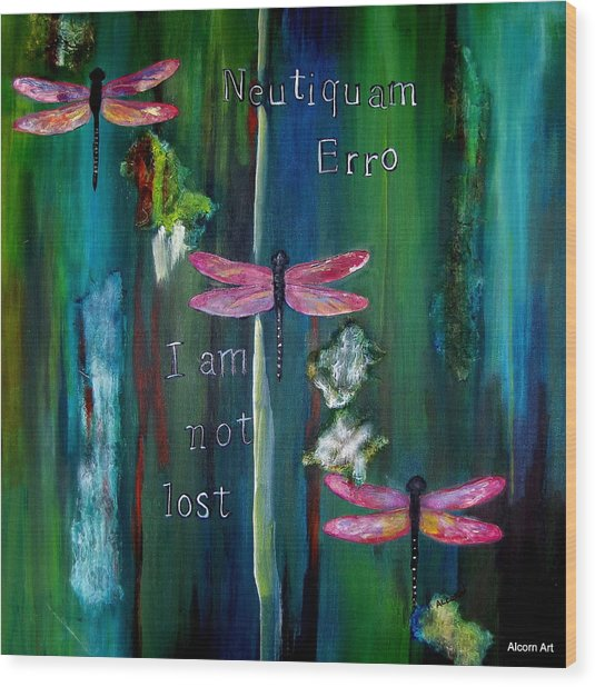 Latin I Am Not Lost Wood Print by Brenda Alcorn