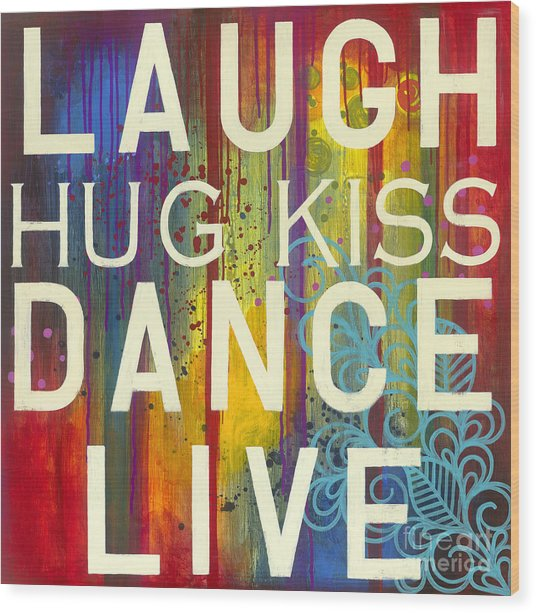 Wood Print featuring the painting Laugh Hug Kiss Dance Live by Carla Bank