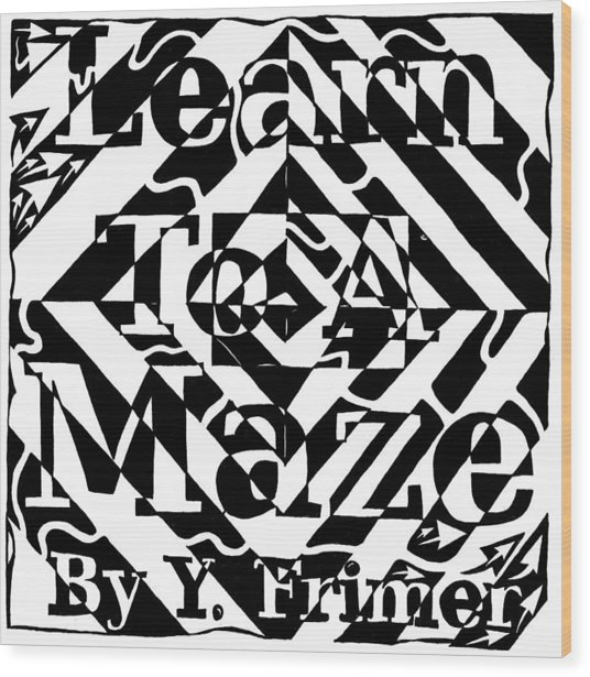 Learn To A Maze Book Cover 1 Wood Print by Yonatan Frimer Maze Artist