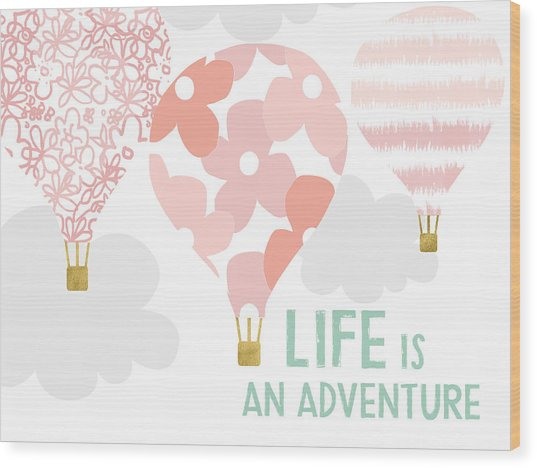 Life Is An Adventure Pink- Art By Linda Woods Wood Print
