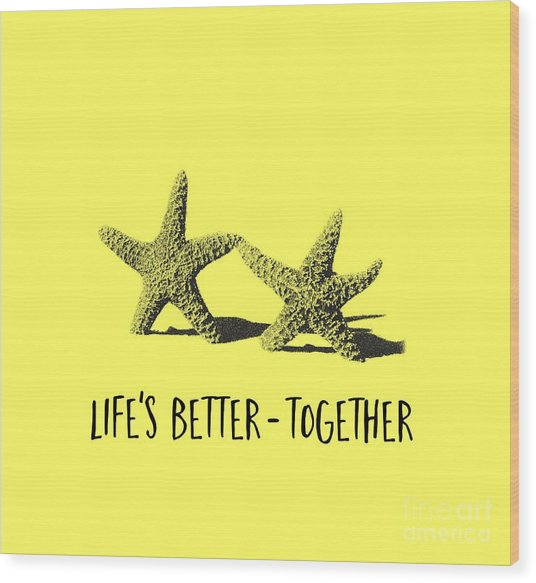 Life Is Better Together Sketch Tee Wood Print