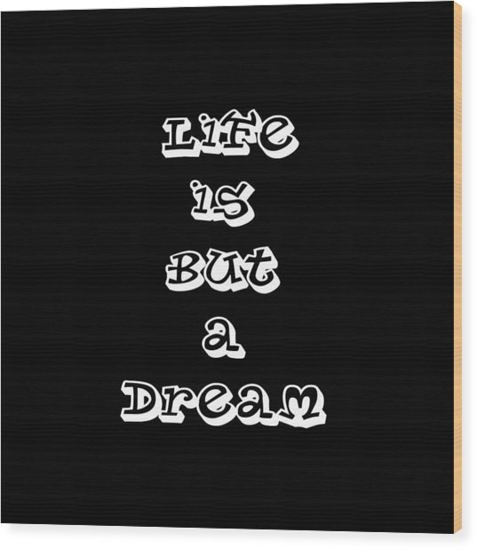 Life Is But A Dream Art Print Poster Wood Print