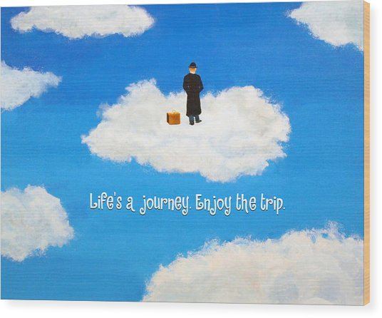 Life's A Journey Greeting Card Wood Print