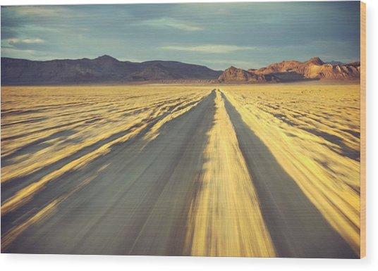 Like A Band Of Gypsies We Go Down The Desert Wood Print