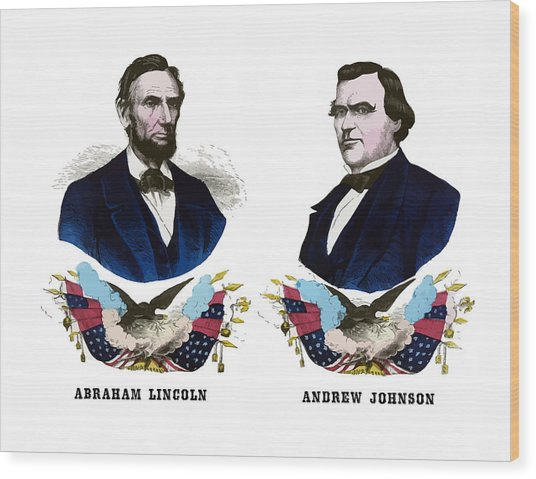 Lincoln And Johnson Campaign Poster Wood Print