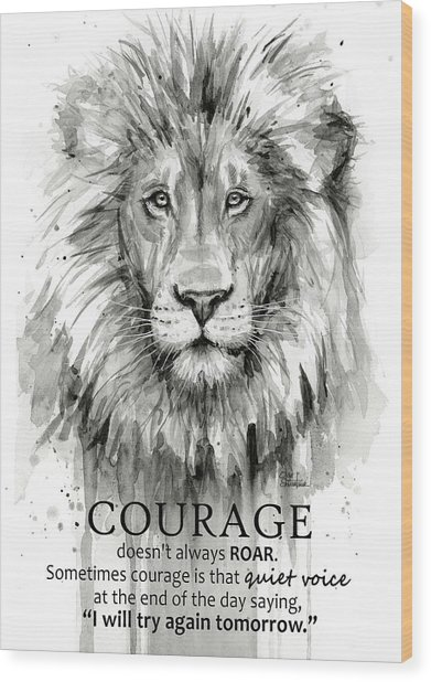 Lion Courage Motivational Quote Watercolor Animal Wood Print