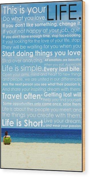 Live Life Wood Print