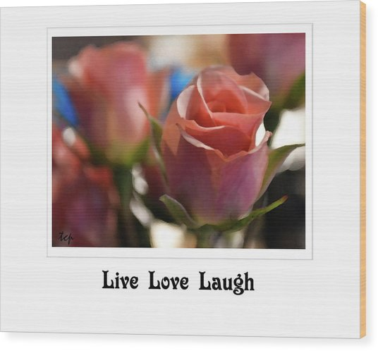 Live Love Laugh Wood Print
