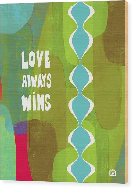 Love Always Wins Wood Print