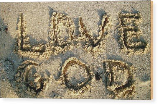 Love God Wood Print