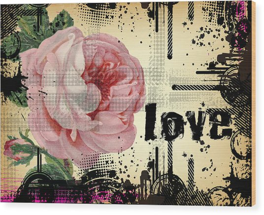 Love Grunge Rose Wood Print