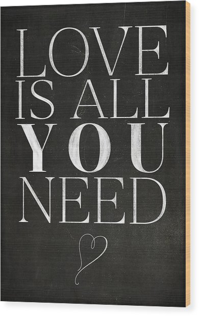 Love Is All You Need Wood Print