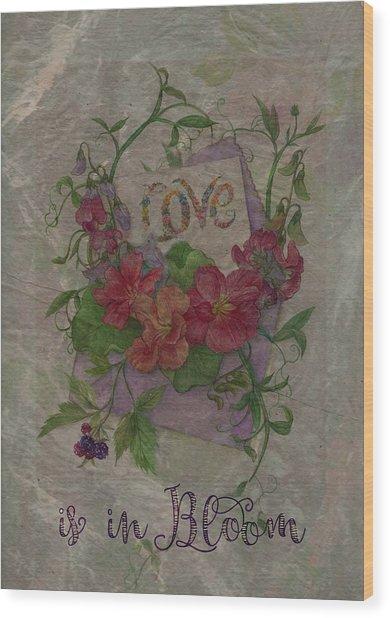 Love Is In Bloom Botanical Wood Print