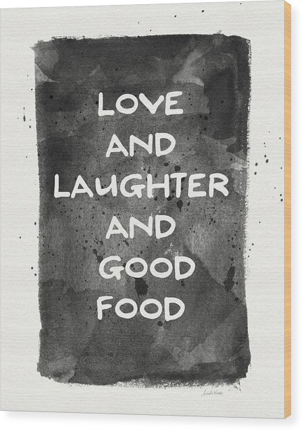 Love Laughter And Good Food- Art By Linda Woods Wood Print