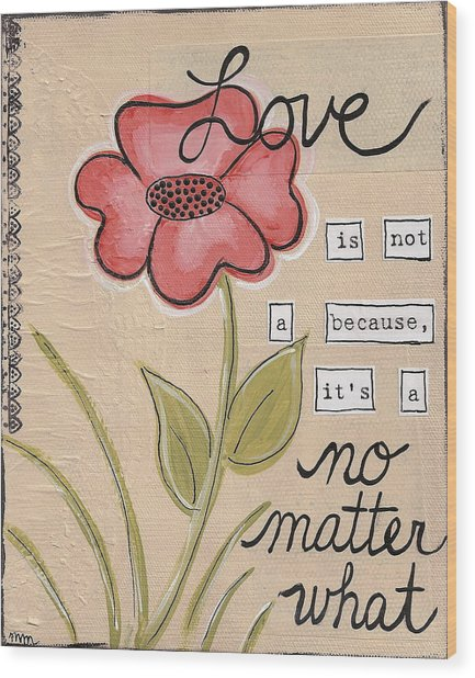 Love No Matter What Wood Print