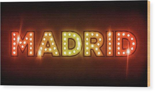 Madrid In Lights Wood Print by Michael Tompsett