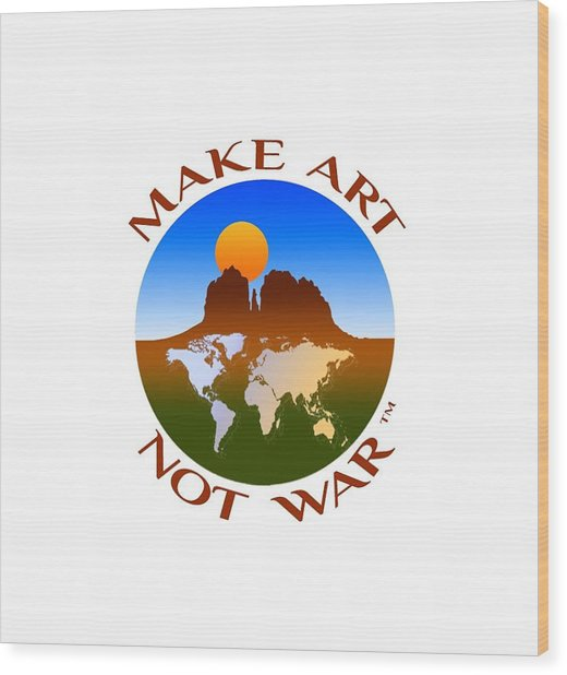 Make Art Not War Logo Wood Print