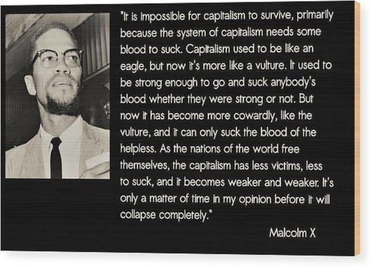Malcolm X  On Capitalism And Vultures Wood Print