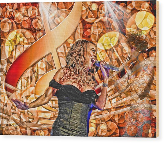 Mariah And Whitney-when You Believe Wood Print