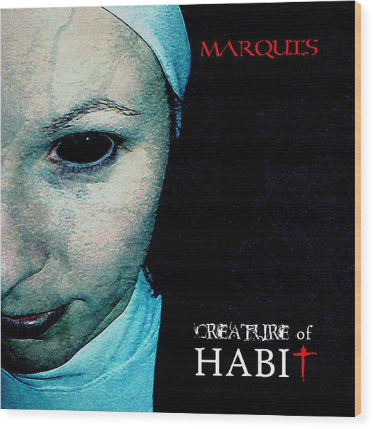 Marquis - Creature Of Habit Wood Print
