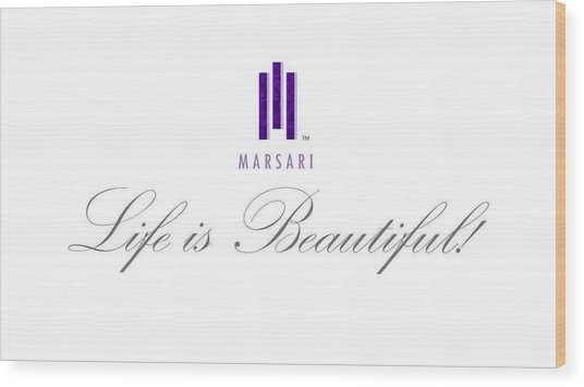 Marsari Life Is Beautiful Wood Print