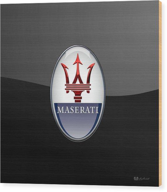 Maserati - 3d Badge On Black Wood Print