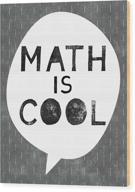 Math Is Cool- Art By Linda Woods Wood Print