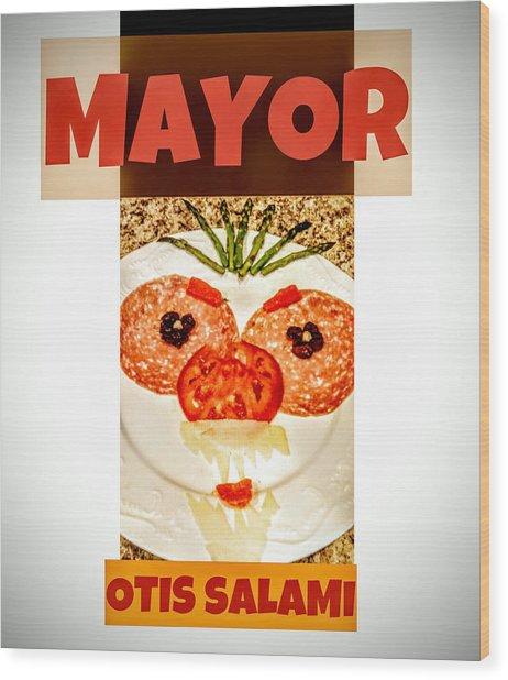 Wood Print featuring the photograph Mayor Otis Salami T-shirt by Jennifer Hotai