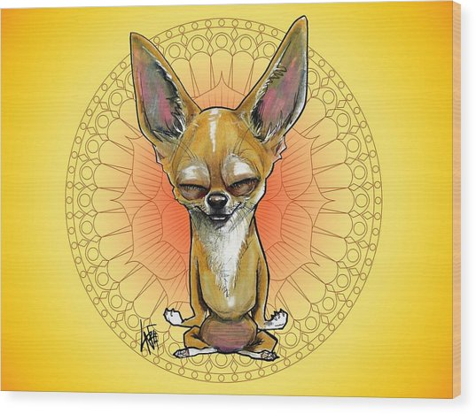 Meditating Chihuahua Wood Print