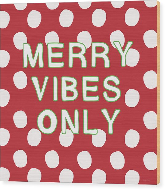Merry Vibes Only Polka Dots- Art By Linda Woods Wood Print