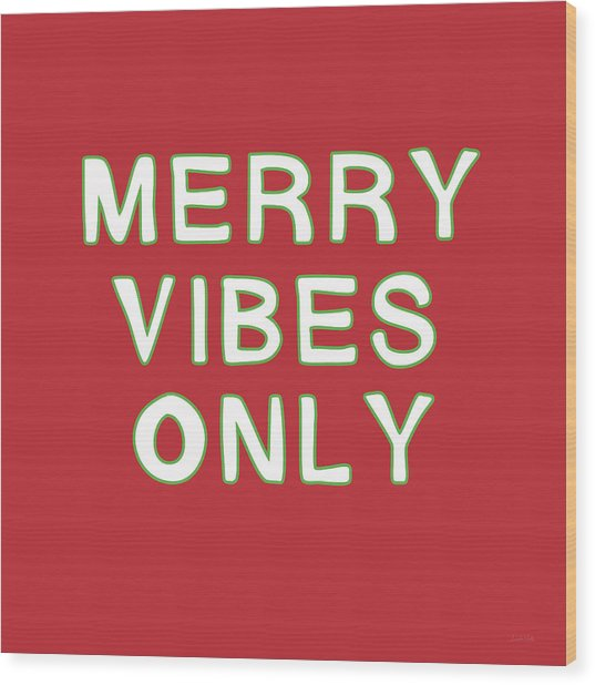 Merry Vibes Only Red- Art By Linda Woods Wood Print