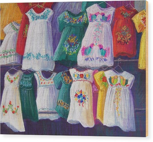 Mexican Dresses Wood Print by Candy Mayer
