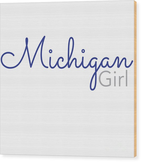 Michigan Girl Wood Print
