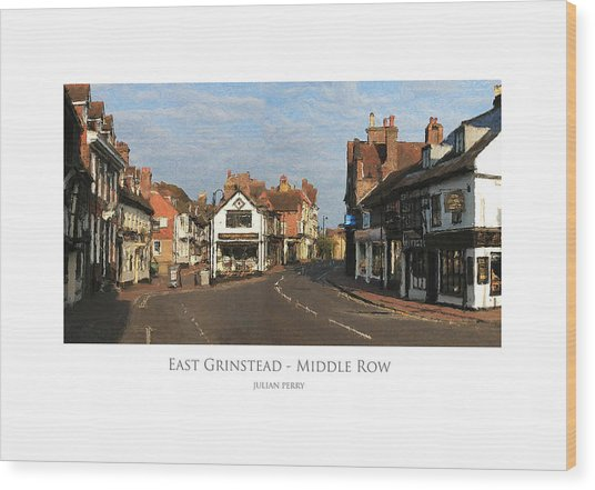 Middle Row East Grinstead Wood Print
