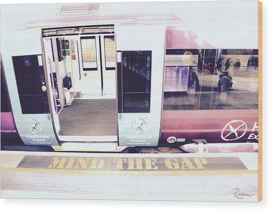 Mind The Gap Wood Print