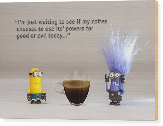 Minion Quote 16 Wood Print