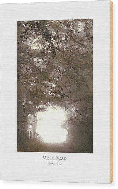 Misty Road Wood Print