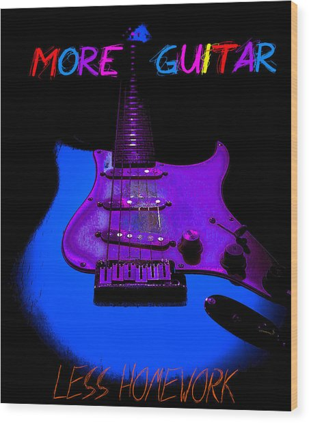 More Guitar Less Homework Wood Print