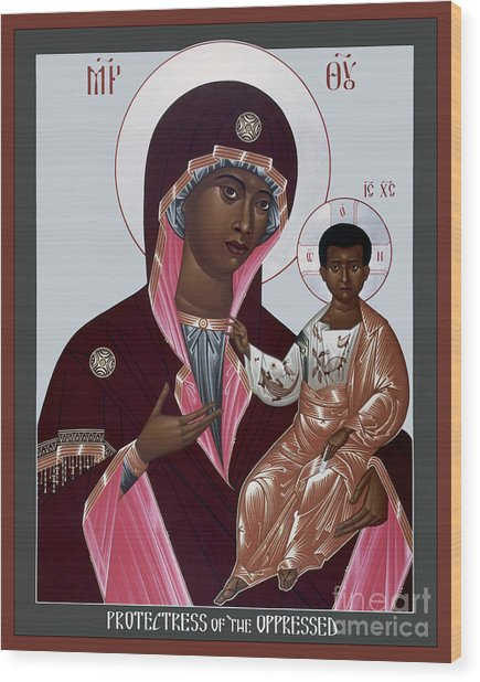 Mother Of God - Protectress Of The Oppressed - Rlpoo Wood Print