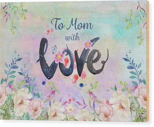 Mother's Day Love Wood Print
