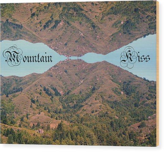 Mountain Kiss  Wood Print