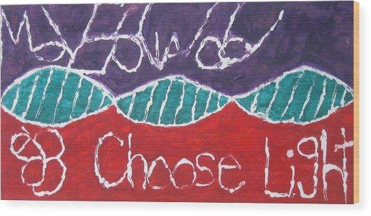 Move Forward Choose Light Wood Print by AJ Brown