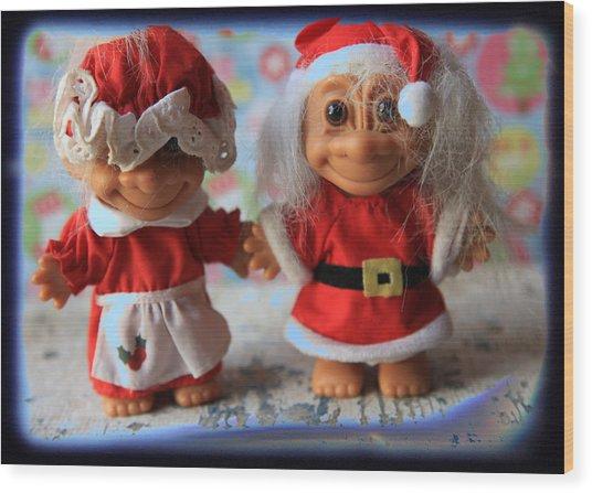 Mr And Mrs Santa Troll Wood Print